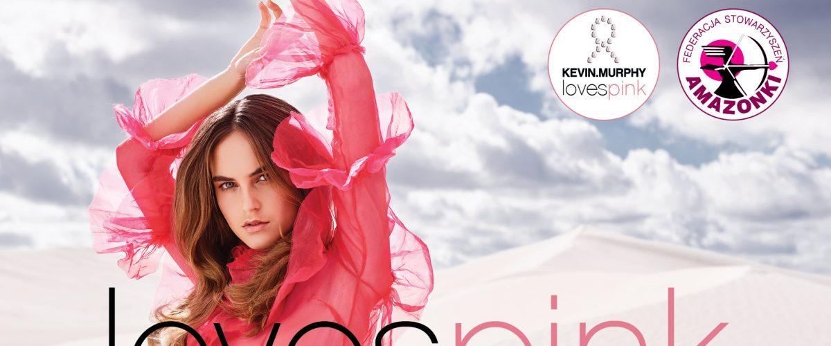 Kevin.Murphy Loves Pink – akcja wspierająca walkę z rakiem piersi